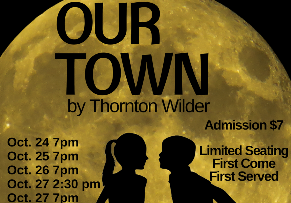 Our Town opens on Wednesday, October 24th