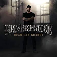 Brantley Gilbert's Fire and Brimstone Album